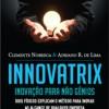 Innovatrix –  Inovação para não gênios